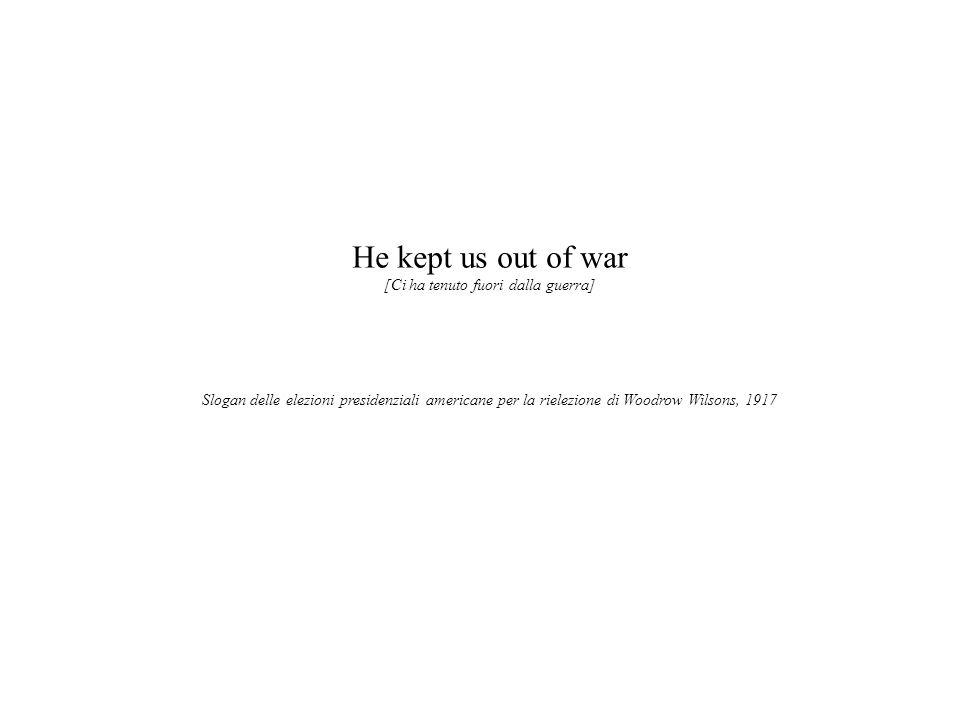 [Ci ha tenuto fuori dalla guerra]